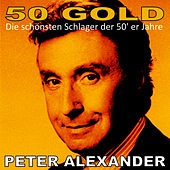 Play & Download Peter Alexander: 50's Gold by Peter Alexander | Napster