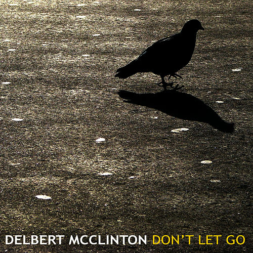Don't Let Go by Delbert McClinton