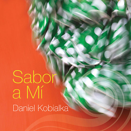 Play & Download Sabor A Mí by Daniel Kobialka | Napster