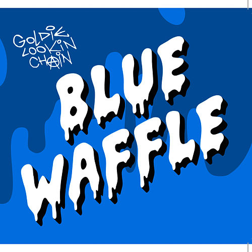 Play & Download Blue Waffle by Goldie Lookin' Chain | Napster