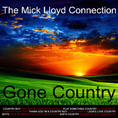 Play & Download Gone Country by The Mick Lloyd Connection | Napster
