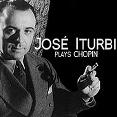José Iturbi Plays Chopin by José Iturbi