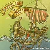 Play & Download Where Were We by Greenland Is Melting | Napster