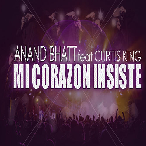 Play & Download Mi Corazón Insiste by Anand Bhatt | Napster