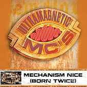Mechanism Nice (Born Twice) b/w Nottz (Explicit Version) by Ultramagnetic MC's