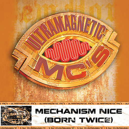 Play & Download Mechanism Nice (Born Twice) b/w Nottz (Explicit Version) by Ultramagnetic MC's | Napster