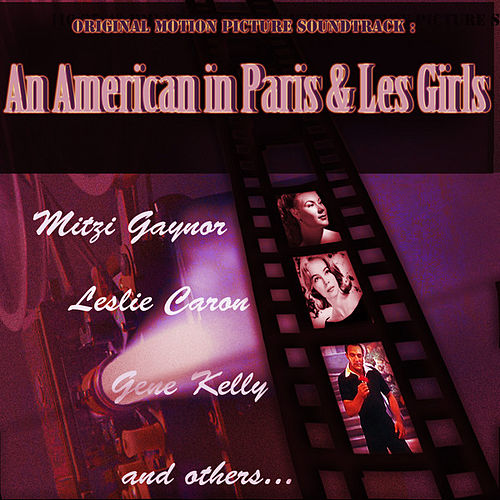 Original Motion Picture Soundtrack : An American in Paris & Les Girls (Digitally Remastered) by Gene Kelly