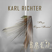 Richter Plays Bach Organ Recital (Digitally Remastered) by Karl Richter