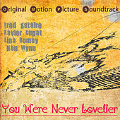 Play & Download Original Motion Picture Soundtrack : You Were Never Lovelier (1942) (Digitally Remastered) by Various Artists | Napster