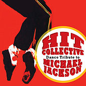 Hit Collective Dance Tribute to Michael Jackson by Hit Collective