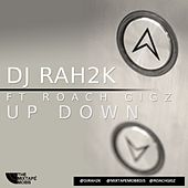 Up Down (feat. Rah2k) - Single by Roach Gigz