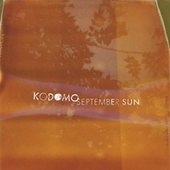 Play & Download September Sun by Kodomo | Napster