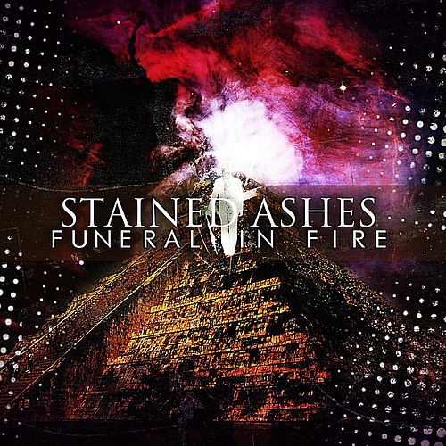 Funeral in Fire by Stained Ashes