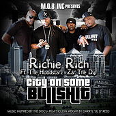 Play & Download City On Some Bullshit (feat. The Hoodstarz & Zar the Dip) by Richie Rich | Napster