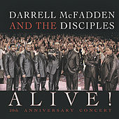 Play & Download Alive! (20th Anniversary Concert) by Darrell McFadden and The Disciples | Napster