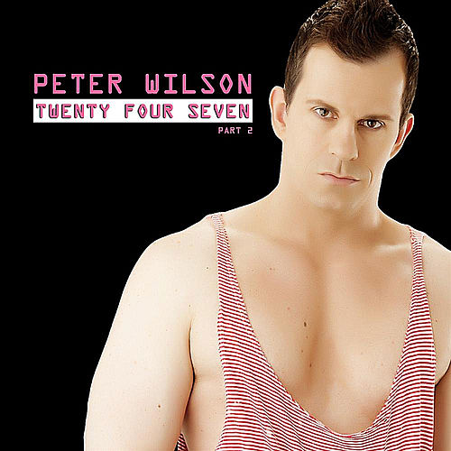Play & Download Twenty Four Seven (Part 2) by Peter Wilson | Napster
