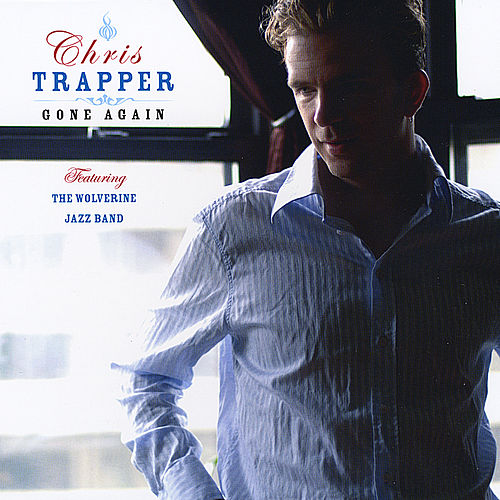 Play & Download Gone Again (feat. The Wolverine Jazz Band) by Chris Trapper | Napster