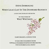 When Lilacs Last in the Dooryard Bloom'd by Steve Dobrogosz