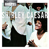 Play & Download Platinum Gospel-Shirley Caesar by Shirley Caesar | Napster