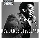 Play & Download Platinum Gospel- Rev. James Cleveland by Rev. James Cleveland | Napster