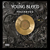 Play & Download Preserved by Young Bleed | Napster