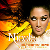Don't Hold Your Breath (The Remixes) by Nicole Scherzinger
