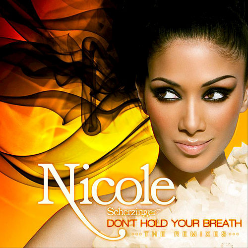 Play & Download Don't Hold Your Breath (The Remixes) by Nicole Scherzinger | Napster