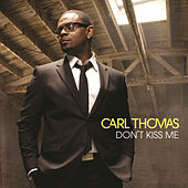 Play & Download Don't Kiss Me by Carl Thomas | Napster