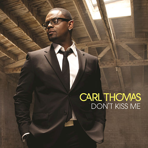 Don't Kiss Me by Carl Thomas