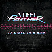 Play & Download 17 Girls In A Row by Steel Panther | Napster
