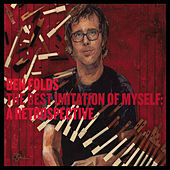The Best Imitation Of Myself: A Retrospective by Ben Folds