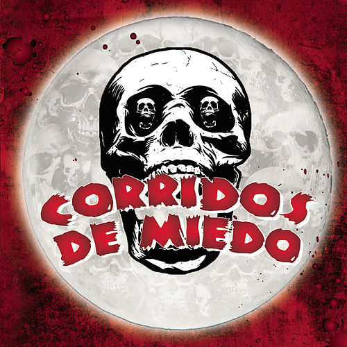 Corridos De Miedo by Various Artists