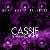 Play & Download Make You A Believer by Cassie | Napster