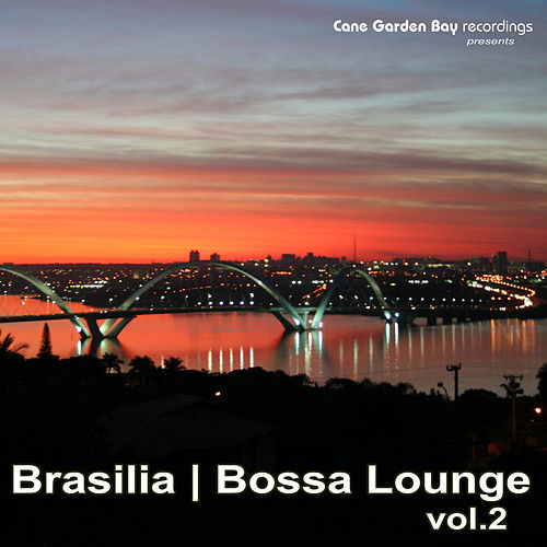 Brasilia | Bossa Lounge Vol.2 by Various Artists