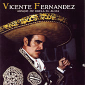 Play & Download Aunque Me Duela El Alma by Vicente Fernández | Napster