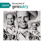 Playlist: The Very Best Of Gene Autry by Gene Autry