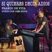 Play & Download Si Quieres Decir Adiós by Franco De Vita | Napster