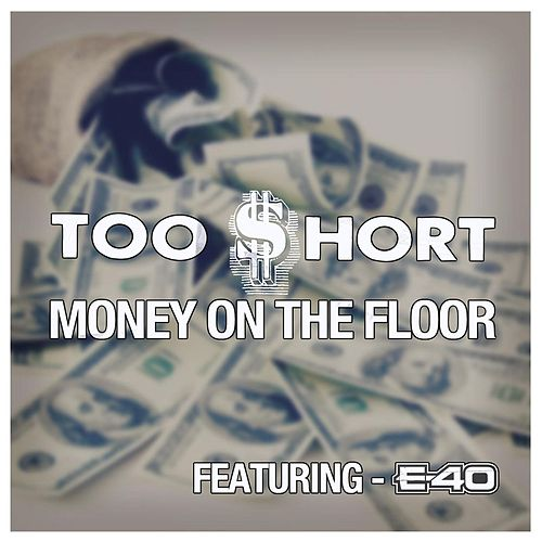 Play & Download Money On The Floor by Too Short | Napster