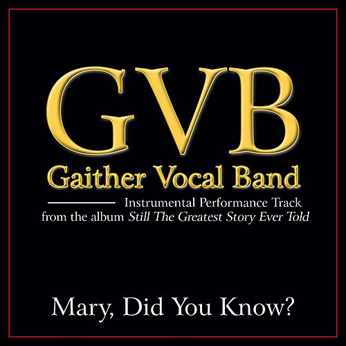 Play & Download Mary, Did You Know? Performance Tracks by Gaither Vocal Band | Napster