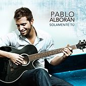 Play & Download Solamente Tú by Pablo Alboran | Napster