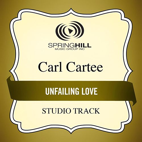 Unfailing Love (Studio Track) by Carl Cartee