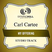 My Offering (Studio Track) by Carl Cartee