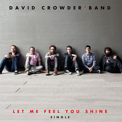 Play & Download Let Me Feel You Shine by David Crowder Band | Napster
