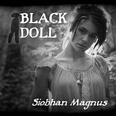 Play & Download Black Doll - Single by Siobhan Magnus | Napster