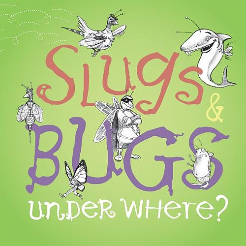 Play & Download Slugs & Bugs Under Where? by The Slugs | Napster