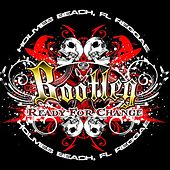 Ready For Change by Bootleg