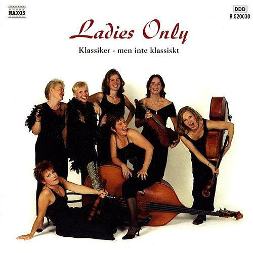 Ladies Only - Classics by Ladies Only Cafe Strings