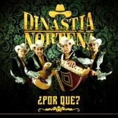 Play & Download ¿Por Qué? by Dinastia Norteña | Napster