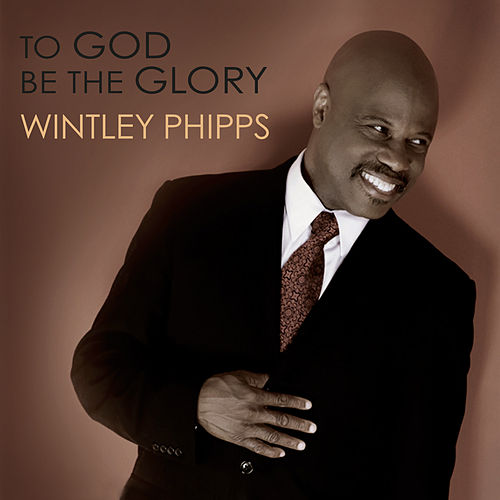 Play & Download To God Be the Glory by Wintley Phipps | Napster