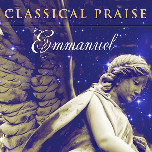 Play & Download Classical Praise Emmanuel by Phillip Keveren | Napster